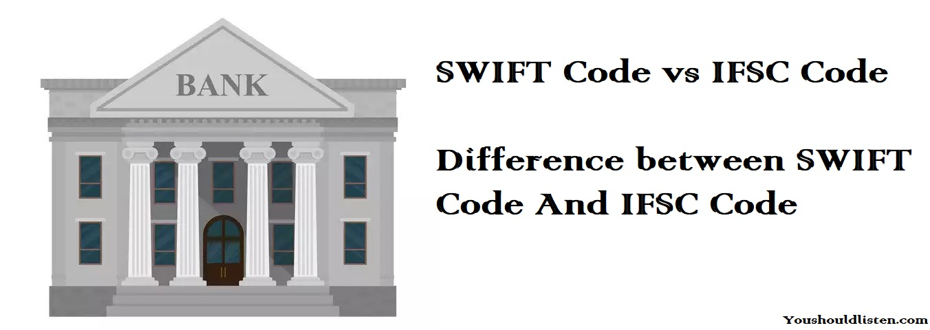 SWIFT code vs IFSC Code