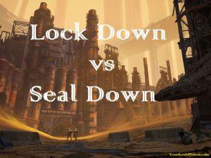 Lock Down vs Seal Down