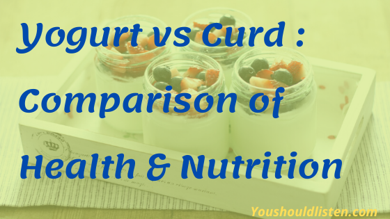 Yogurt vs curd health and nutriontion